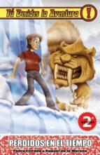 tu decides la aventura nº 5: perdidos en el tiempo (6ª ed.)-pedro estrada-9788493672652