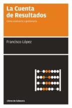 la cuenta de resultados (ebook)-francisco lopez martinez-9788493674052