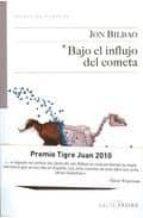 bajo el influjo del cometa (premio euskadi de literatura 2011) jon bilbao 9788493718152