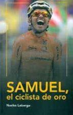 samuel, el ciclista de oro-nacho labarga-9788494128752