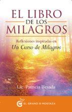 el libro de los milagros: reflexiones inspiradas en un curso de milagros patricia besada 9788494279652