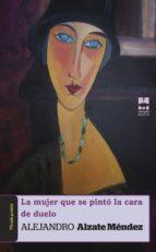 la mujer que se pinto la cara de duelo-alejandro alzate mendez-9788494568152