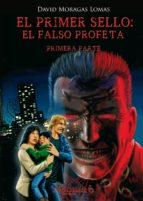 el primer sello: el falso profeta. primera parte. (ebook)-9788494591952