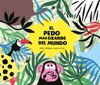 EL PEDO MÁS GRANDE DEL MUNDO - 9788494597152 - LAURE DU FAY