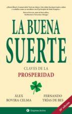 la buena suerte: claves de la prosperidad-fernando trias de bes-alex rovira-9788495787552