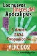 los nuevos jinetes del apocalipsis: cancer, sida, drogadiccion ¡v encidos! 9788496190252