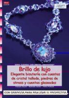 brillo de lujo: elegante bisuteria con cuentas de cristal tallado . piedras de strass y cuentas glaseadas 9788496550452