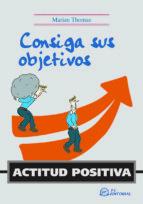 actitud positiva. consiga sus objetivos-marian thomas-9788496743052