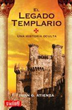 el legado templario: una historia oculta juan g. atienza 9788496746152