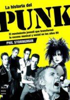 la historia punk: el movimiento juvenil que transformo la escena musical y social en los años 80 phil strongman 9788496924352