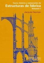 teoria, historia y restauracion de estructuras de fabrica (vol. 1 )-jacques heyman-9788497285452