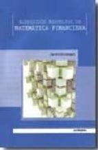 ejercicios resueltos de matematicas financiera-olga orden-9788497453752