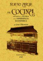 nuevo arte de cocina: sacado de la escuela de la experiencia econ omica (ed. facsimil)-juan altamiras-9788497617352