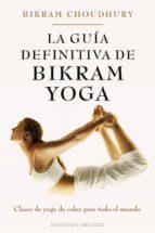 la guia definitiva de bikram yoga-bikram choudhury-9788497778152
