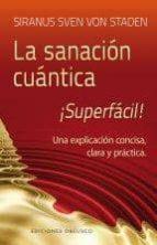 la sanacion cuantica ¡superfacil!-siranus sven von staden-9788497779852