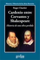 cardenio entre cervantes y shakespeare roger chartier 9788497846752