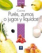 cocina pures, zumos o jugos y liquidos 9788497943352