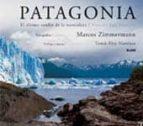 patagonia: el ultimo confin de la naturaleza marcos zimmerman 9788498010152