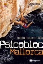 psicobloc mallorca: psicobloc, deportiva, bulder (guia de escalad a) (2ª ed)-miquel riera-9788498292152