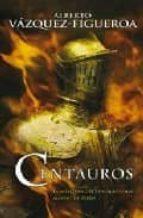 centauros alberto vazquez figueroa 9788498721652