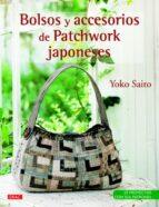 bolsos y accesorios de patchwork japoneses-yoko saito-9788498743852