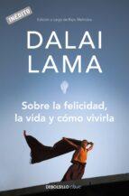 sobre la felicidad, la vida y como vivirla-9788499082752