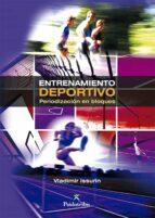 entrenamiento deportivo: periodizacion en bloques-vladimir issurin-9788499100852