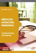 MEDICOS ATENCION PRIMARIA DE INSTITUCIONES SANITARIAS: TEMARIO VO LUMEN IV