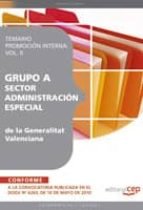 GRUPO A SECTOR ADMINISTRACION ESPECIAL DE LA GENERALITAT VALENCIA NA. TEMARIO PROMOCION INTERNA VOL. II.
