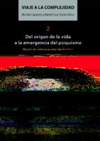 El libro de Viaje a la complejidad 2: del origen de la vida a la emergencia del psiquismo autor ISABEL SANFELIU DOC!
