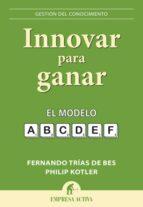 innovar para ganar (ebook)-philip kotler-fernando trias de bes-9788499440552