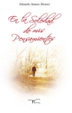 en la soledad de mis pensamientos (ebook)-eduardo atanes álvarez-9788499497952