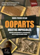 ooparts: objetos imposibles dylan marc pierre 9788499672052