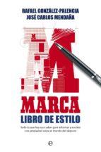 marca.libro de estilo rafael gonzalez palencia jose carlos mendaña 9788499707952