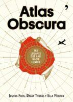 atlas obscura-joshua foer-dylan thuras-9788499985152