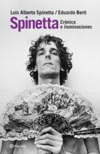 spinetta. crónicas e iluminaciones (ebook)-eduardo berti-9789504940852