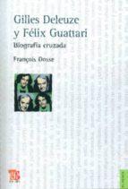 gilles deleuze y felix guattari: biografia cruzada-françois dosse-9789505578252