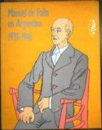 El libro de Manuel de falla en argentina (1939-1946) autor VV. AA. EPUB!