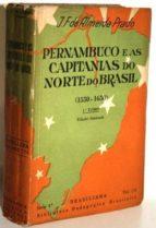 El libro de Pernambuco e as capitanias do norte do brasil (1530-1630). 1º tomo autor J. DE ALMEIDA PRADO TXT!