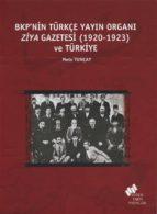 bkp'nin türkçe yay?n organ? ziya gazetesi (1920 1923) ve türkiye (ebook) 2789785970262