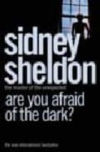 are you afraid of the dark? sidney sheldon 9780007165162