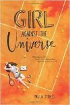 girl against the universe paula stokes 9780062379962