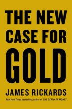the new case for gold (ebook)-james rickards-9780241248362