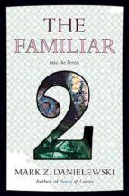 the familiar volume 2 mark z. danielewski 9780375714962