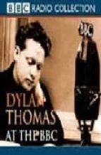 dylan thomas at the bbc (2 cds) dylan thomas 9780563530862