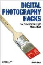 digital photography hacks: 100 industrial-strenght tips & tools-derrick story-9780596006662