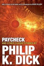 paycheck and other classic stories by philip k. dick-philip k. dick-9780806537962