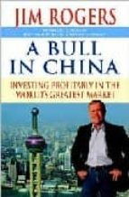 bull in china: investing profitably in the world s greatest marke t-jim rogers-9781400066162