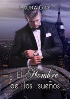 el hombre de los sueños (ebook)-laura gay-9781507153062