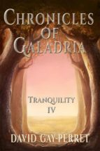 chronicles of galadria iv   tranquility (ebook) 9781547510962